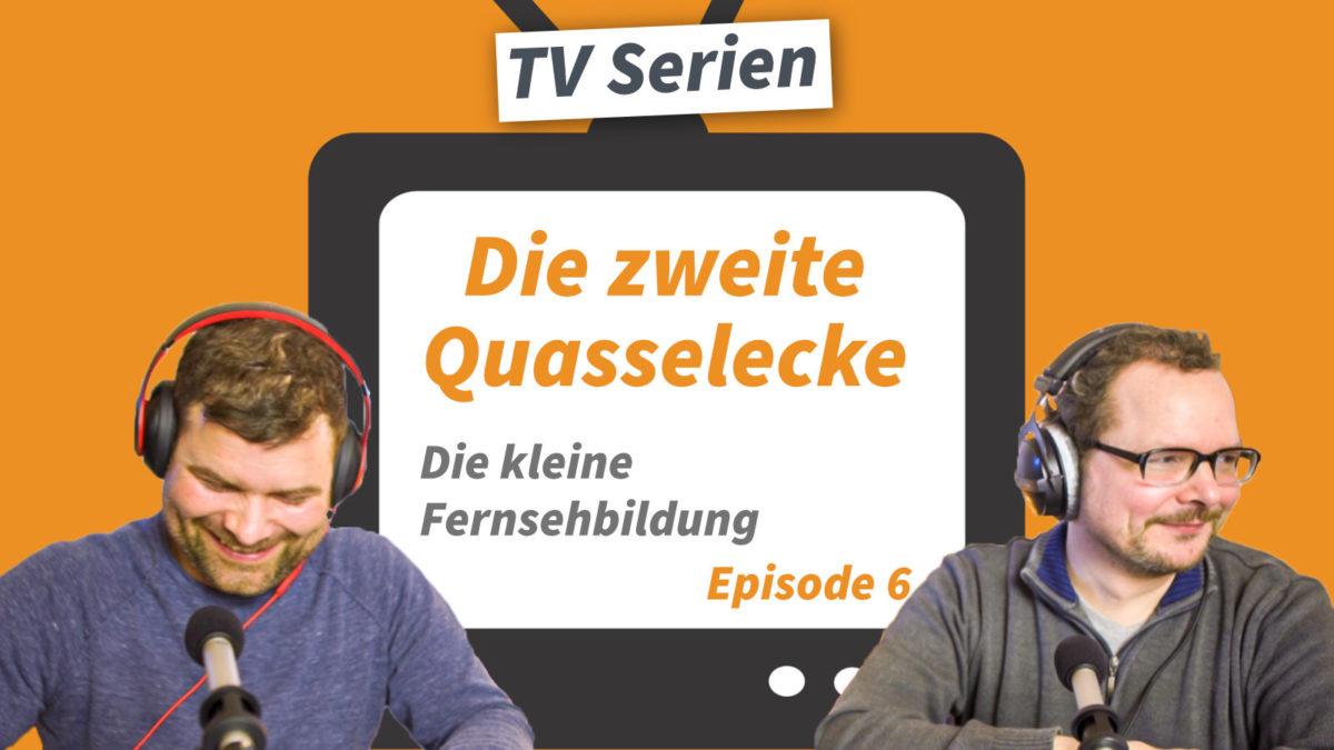 TV Serien: Die zweite Quasselecke