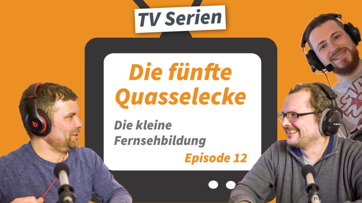 Fernsehbildung TV-Serien: Die fünfte Quasselecke