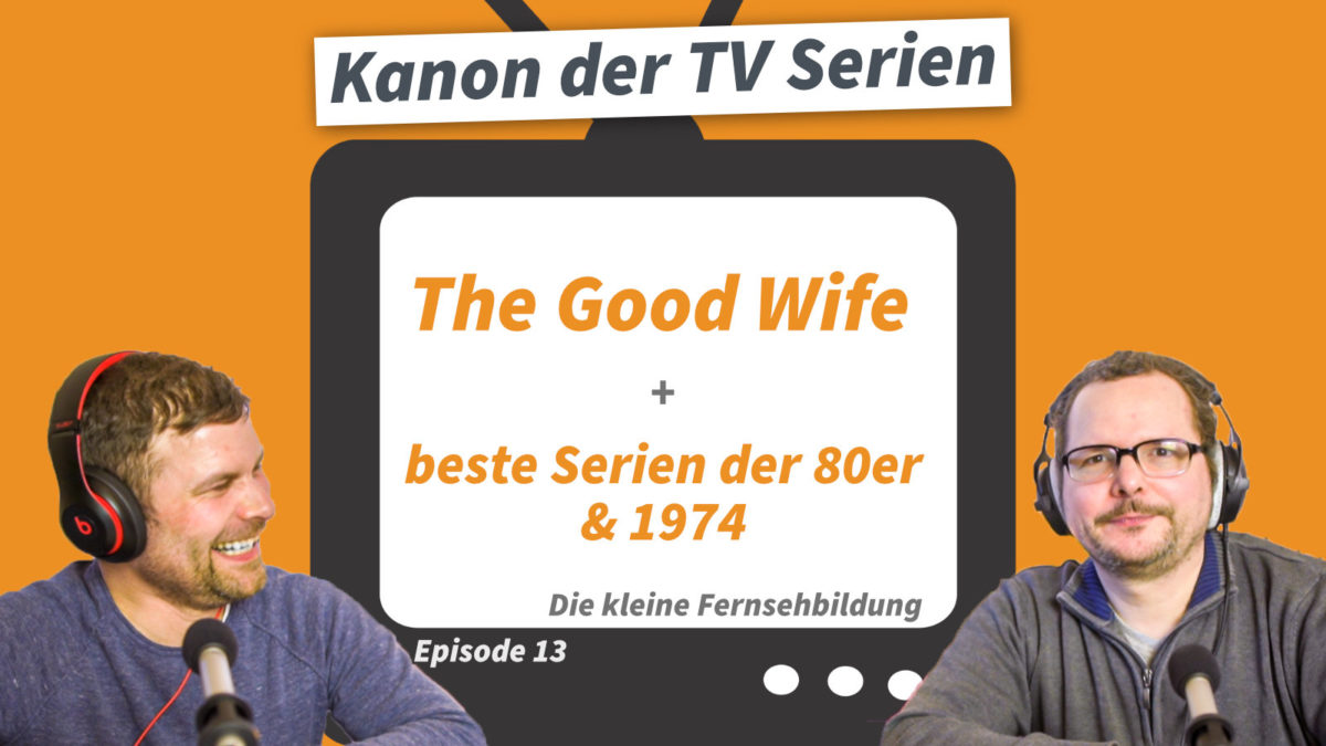 TV-Serie: The Good Wife & The Good Fight